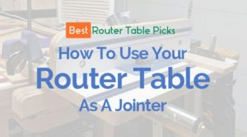 How to use your Router Table as a Jointer